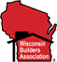"""Wisconsin Builders Association - """"Dedicated to preserving and promoting the American Dream"""""""
